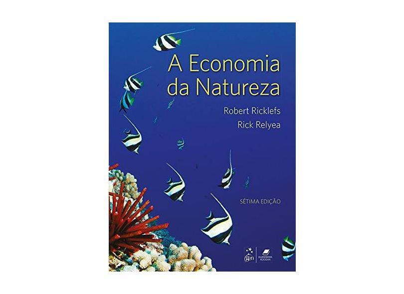 Economia da Natureza, A - Robert Ricklefs - 9788527728768