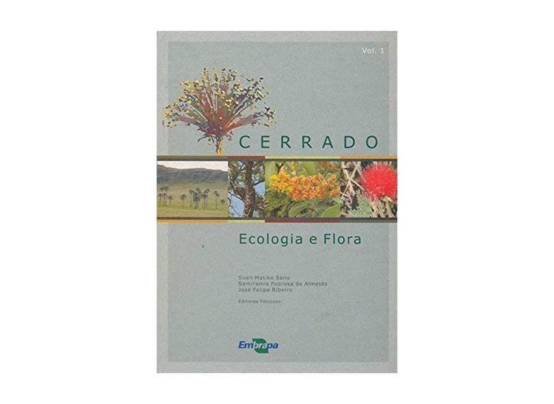 Cerrado: Ecologia e Flora - Vol.1 - Adriana Reatto Dos Santos Braga - 9788573833973