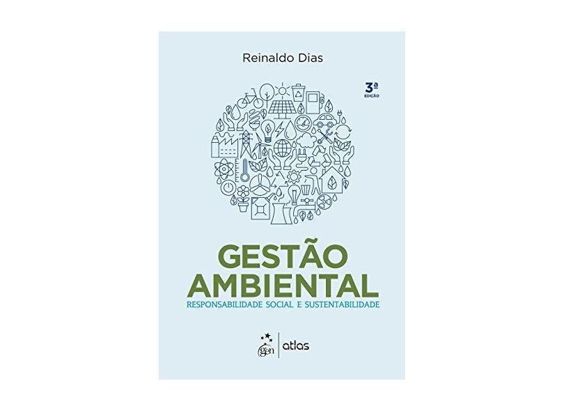 Gestão Ambiental: Responsabilidade Social e Sustentabilidade - Reinaldo Dias - 9788597010336