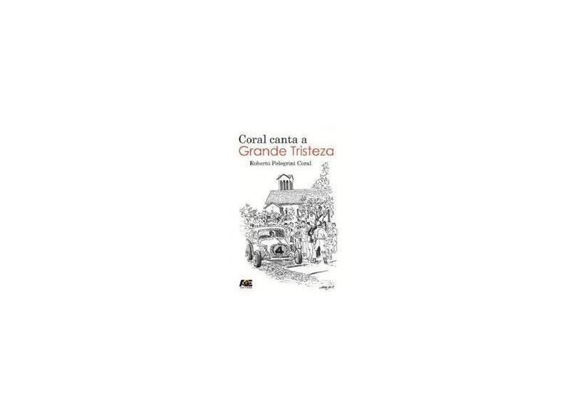 Coral Canta a Grande Tristeza - Roberto Pelegrini Coral - 9788583433743
