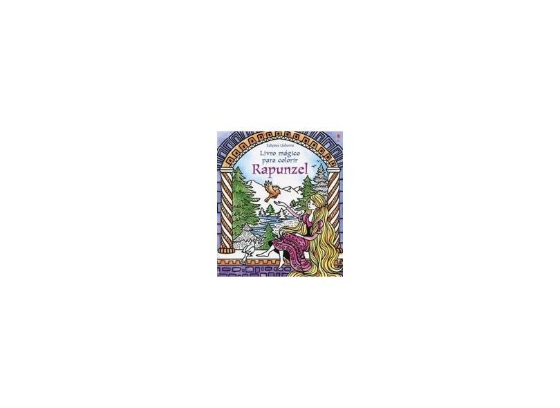 Rapunzel. Livro Mágico Para Colorir - Susanna Davidson Luciano Campelo Barbara Bongini - 9781474952415