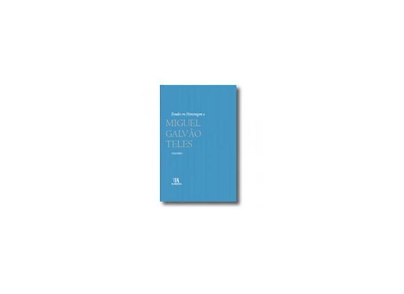 Estudos em Homenagem a Miguel Galvão Teles - Volume I - Vários Autores - 9789724049885