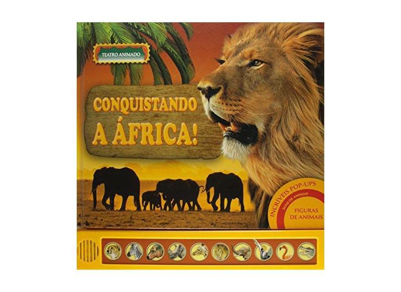Conquistando a África! - Coleção Teatro Animado - Adriana De Sousa Lima - 9788538027782