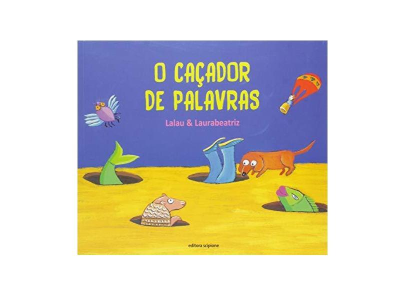 O Caçador De Palavras - Lalau E Laurabeatriz; - 9788526295612