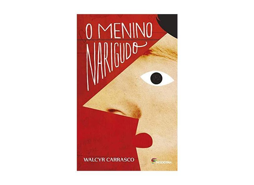 O Menino Narigudo - Walcyr Carrasco; - 9788516103620