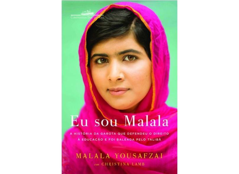 Eu Sou Malala: A História da Garota Que Defendeu o Direito à Educação e Foi Baleada Pelo Talibã - Christina Lamb - 9788535923438