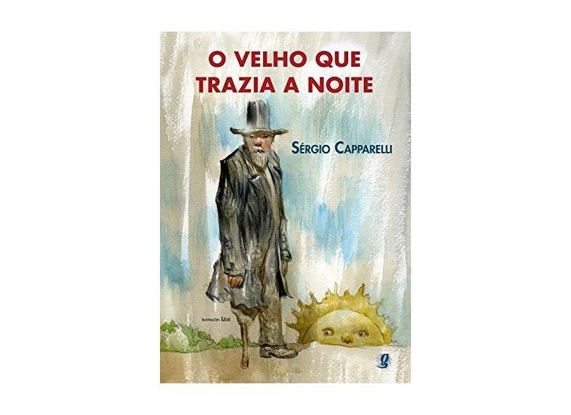 Velho Que Trazia A Noite, O - Sergio Capparelli - 9788526008823