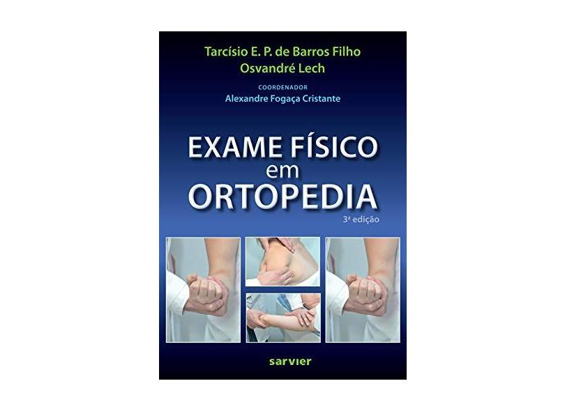 Exame Físico Em Ortopedia - Tarcísio Eloy Pessoa Barros Filho - 9788573782585
