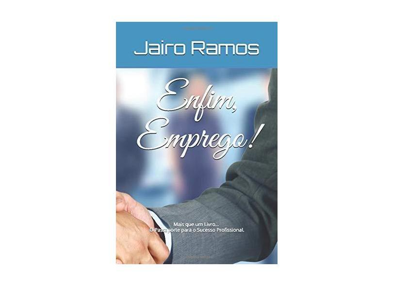 Enfim, Emprego - Jairo Ramos - 9781983059148