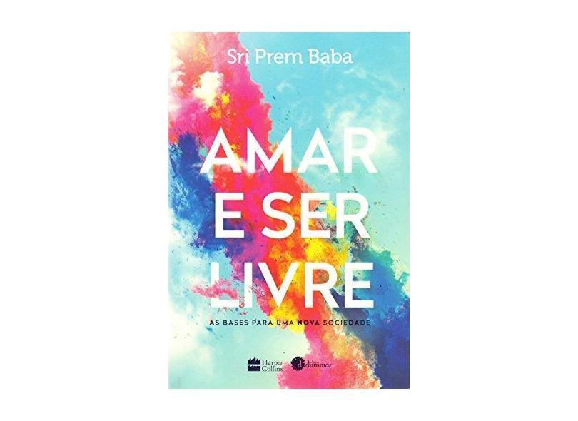 Amar e Ser Livre - Baba, Sri Prem - 9788595081765