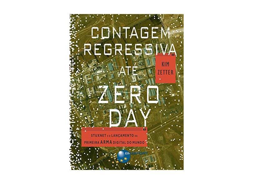 Contagem Regressiva Até Zero Day - Kim Zetter - 9788574528274