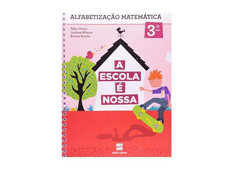 A Escola é Nossa: Alfabetização Matemática - 3º Ano / 2ª Série - Ensino Fundamental - Diversos Autores - 9788526289802