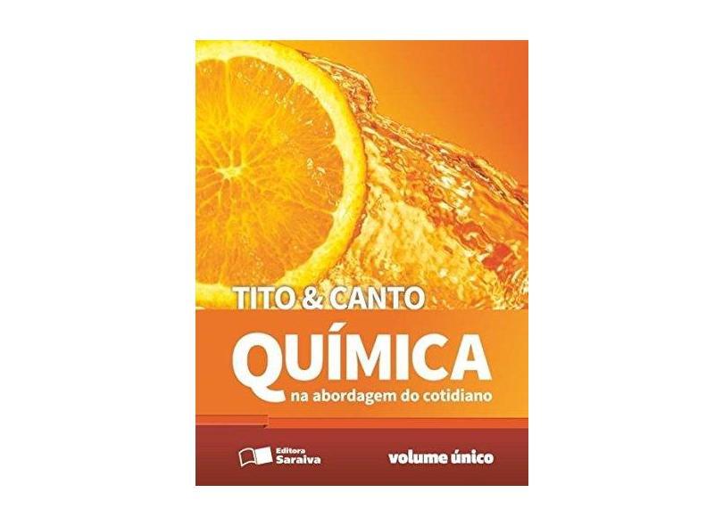 Química na Abordagem do Cotidiano - Volume Único - Eduardo Leite Do Canto - 9788502630598