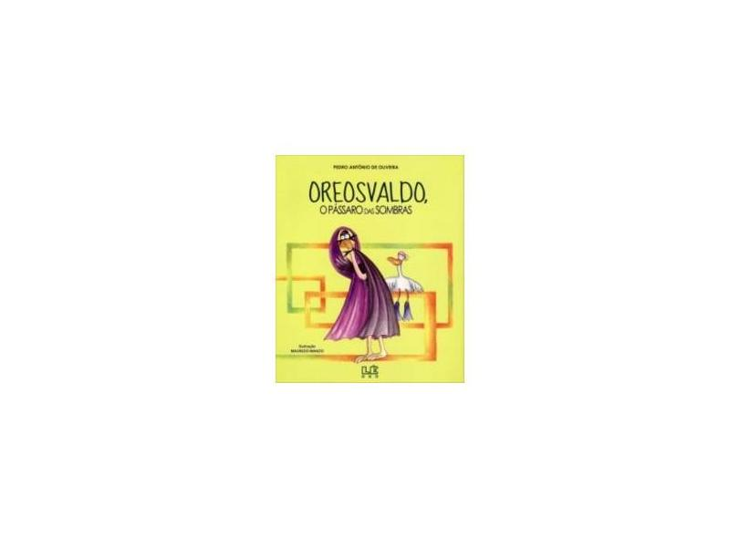 Oreosvaldo - o Pássaro Das Sombras - Pedro Antônio De Oliveira - 9788532907677