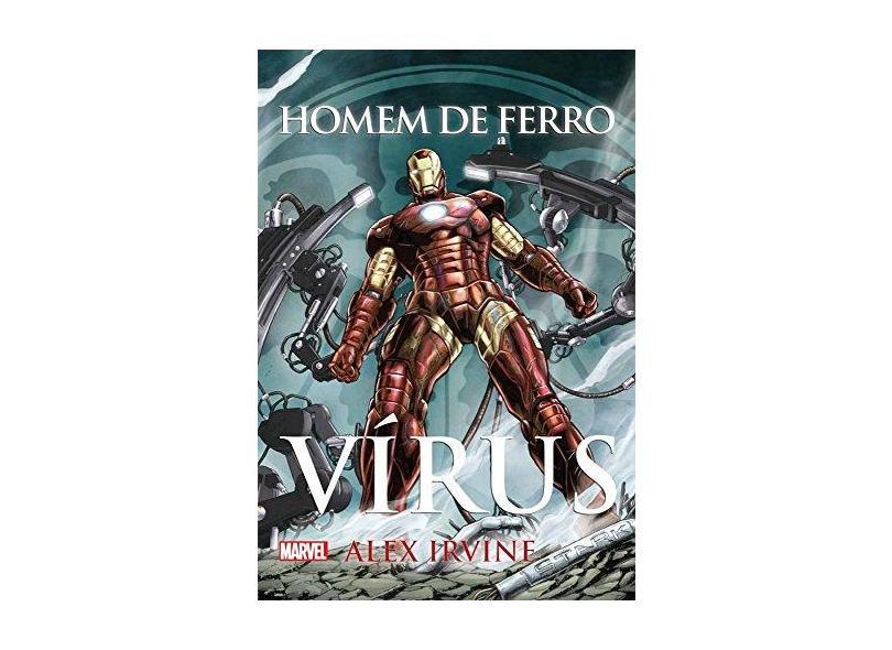 Homem de Ferro - Vírus - Irvine, Alex - 9788542805086