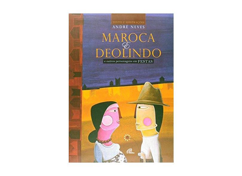 Maroca e Deolindo. E Outros Personagens em Festas - Andre Neves - 9788535628845