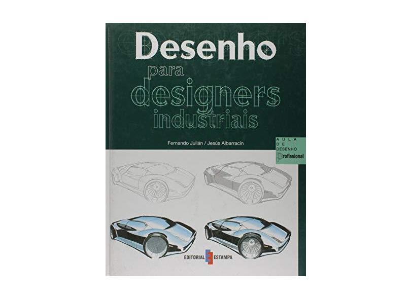 Desenho Para Designers Industriais - Fernando Julian - 9789723322026