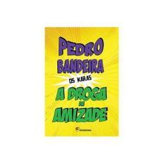 A Droga da Amizade - Pedro Bandeira - 9788516093921