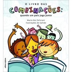 O Livro Das Combinações: Quando Um País Joga Junto - Feliciani, Mario Rui - 9788526285545