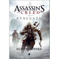 Assassin's Creed - Renegado - Bowden, Oliver - 9788501401625