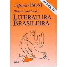 História Concisa da Literatura Brasileira - Bosi, Alfredo - 9788531601897