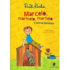 Marcelo, Marmelo, Martelo e Outras Histórias - Rocha, Ruth - 9788516071493