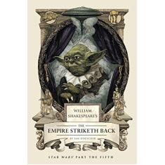 William Shakespeare's the Empire Striketh Back: Star Wars Part the Fifth - Capa Dura - 9781594747151