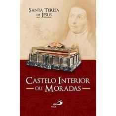 Castelo Interior ou Moradas - Teresa Do Menino Jesus, - 9788534903332