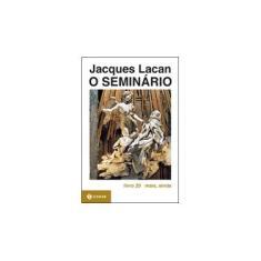 O Seminário - Livro 20 - Mais , Ainda - Lacan, Jacques - 9788571104914