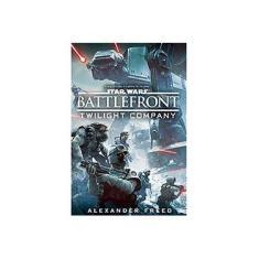 Battlefront: Twilight Company (Star Wars) - Alexander Freed - 9780345511218