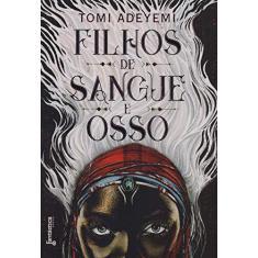 Filhos De Sangue e Osso - Tomi Adeyemi - 9788568263716