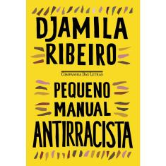 Pequeno Manual Antirracista - Ribeiro, Djamila -  9788535932874