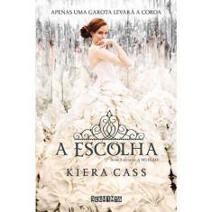 A Escolha - Kiera Cass - 9788565765374