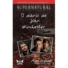 Imagem de Supernatural. O Diário de John Winchester - Alex Irvine - 9788583110552