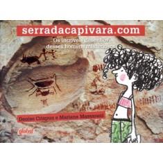 Serra da Capivara.com Os Incríveis Desenhos Desses Homens Misteriosos - Nova Ortografia - Massarani, Mariana; Crispun, Denise - 9788526016521