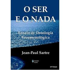 O Ser e o Nada - Ensaio de Ontologia Fenomenológica - Sartre, Jean-paul - 9788532617620