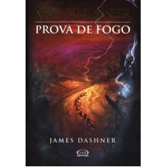 Maze Runner - Prova de Fogo - Dashner, James - 9788576832997