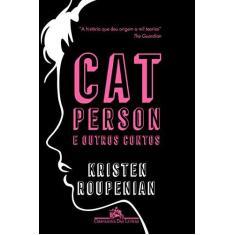 Cat Person e outros contos: -: - - Kristen Roupenian - 9788535931952