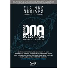 DNA da Cocriação: Sintonize seu novo eu - Ourives, Elainne - 9788545203865