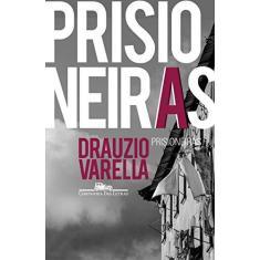Prisioneiras - Varella, Drauzio - 9788535929041