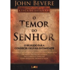 Imagem de O Temor do Senhor - o Segredo Para Conhecer Deus Na Intimidade - 2ª Ed. 2010 - John Bevere - 9788599858202