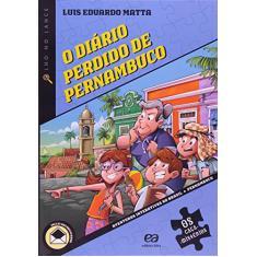Imagem de O Diário Perdido de Pernambuco - Col. Os Caça-mistérios - Matta, Luis Eduardo - 9788508153695