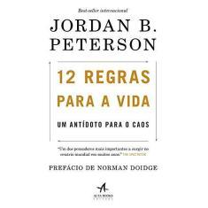 12 Regras Para A Vida - Um Antídoto Para o Caos - Peterson,jordan B. - 9788550802756