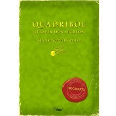 Quadribol Atraves dos Seculos - Whisp, Kennilworthy - 9788532513229