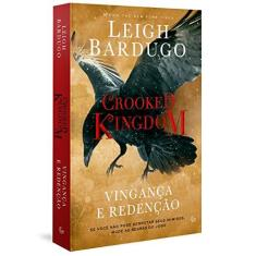Crooked Kingdom - Vingança e Redenção - Col. Six Of Crows - Bardugo, Leigh - 9788582354568