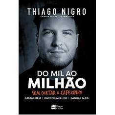 Do Mil Ao Milhão - Nigro, Thiago - 9788595083271