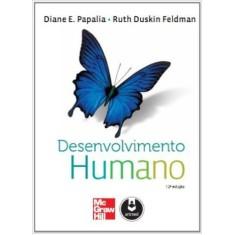 Imagem de Desenvolvimento Humano - 12ª Ed. 2013 - Olds, Sally Wendkos; Papalia, Diane E. - 9788580552164