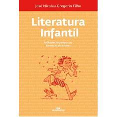 Imagem de Literatura Infantil - Múltiplas Linguagens na Formação de Leitores - Filho, José Nicolau Gregorin - 9788506059678
