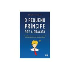 O Pequeno Príncipe Põe A Gravata - Vilaseca, Borja - 9788576844990