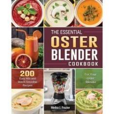 Imagem de The Essential Oster Blender Cookbook